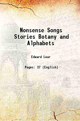 Nonsense Songs, Stories, Botany, and Alphabets 1871 [Hardcover]