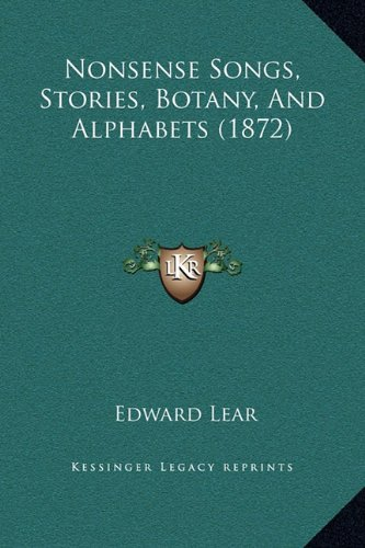 Nonsense Songs, Stories, Botany, And Alphabets (1872)
