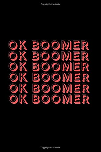 OK Boomer: Lined Journal for Her, Him, Coworker - Notebook (Funny Office notebook gift)