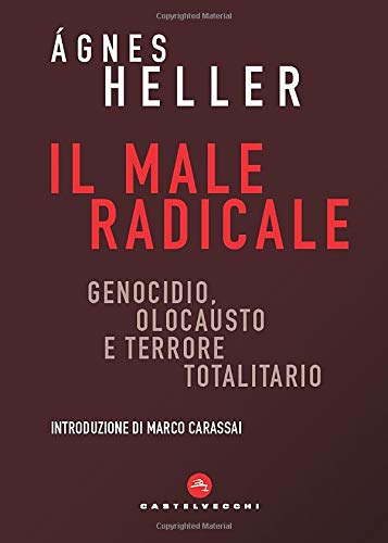 Il male radicale: Genocidio, Olocausto e terrore totalitario (Nodi)