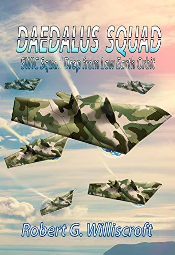 Daedalus Squad: SWIC Squad Drop from Low Earth Orbit (Daedalus Series Book 3)