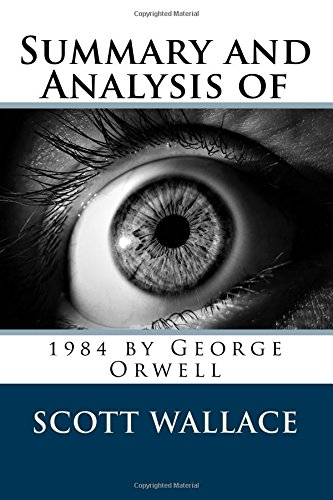 Summary and Analysis of 1984 by George Orwell
