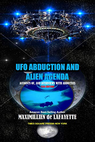 UFO Abduction and Alien Agenda: Accounts of, and Interviews with Abductees