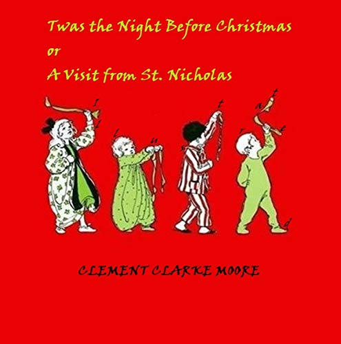 Twas the Night Before Christmas / A Visit from St. Nicholas