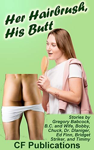 Her Hairbrush, His Butt