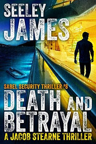 Death and Betrayal (Sabel Security #8)