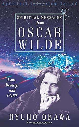 Spiritual Messages from Oscar Wilde: Love, Beauty, and LGBT