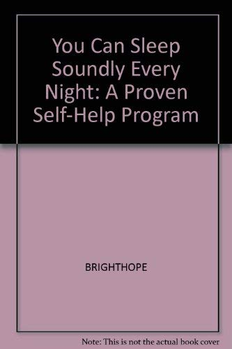 You Can Sleep Soundly Every Night: A Proven Self-Help Program