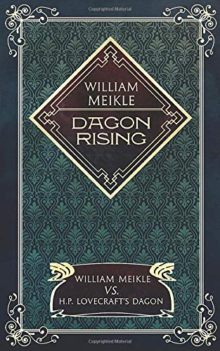 Dagon Rising: William Meikle vs. H.P. Lovecraft's Dagon