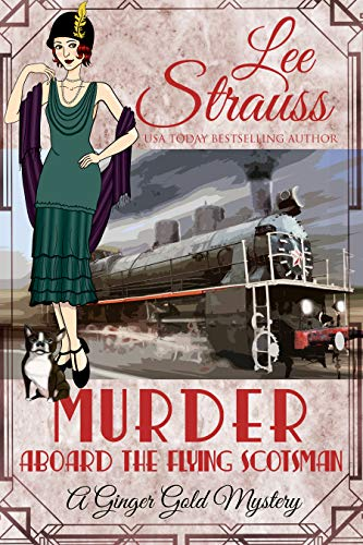 Murder Aboard the Flying Scotsman (Ginger Gold Mysteries #7)