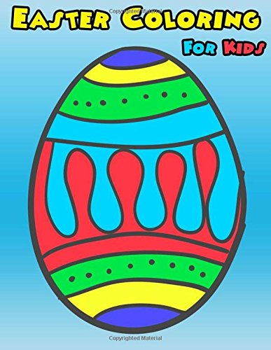 Easter Coloring For Kids: Easter Coloring Book For Kids, Girls, Boys Ages 3-5, 4-8 Activity Book For Kids Ages 3-8, 6-8, 4-8, 5-12 Eggs Coloring Book (Activities Book For Kid) (Volume 2)