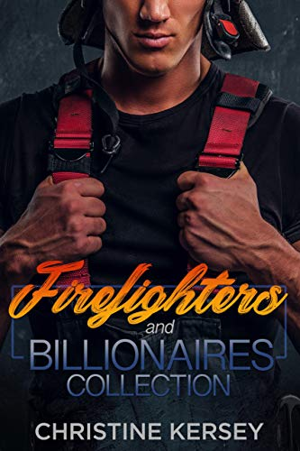 Firefighters and Billionaires Romance Collection