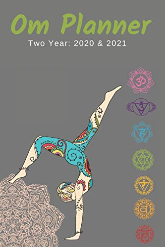 Om Planner Two Year: 2020 & 2021 | Weekly Planner Gift for Yoga Student or Teacher | Agenda Notebook for New Year Planning, Monthly Appointments: 24 ... Work | Day Book Organizer For School or Work