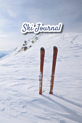Ski Journal: v2-9 Ski lined notebook gifts for a skiier skiing books for kids, men or woman who loves ski composition notebook 111 pages 6x9 Paperback photos of the mountain and two skis planted in the snow
