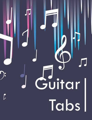 Guitar tab notebook: Guitar Tablature Blank Notebook for Guitar Players, Musicians, Teachers and Students, Blank Music Journal for Guitar Music Notes (Guitar Manuscript Books)