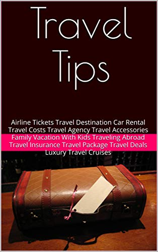 Travel Tips: Airline Tickets Travel Destination Car Rental Cruises Travel Costs Travel Agency Travel Accessories Family Vacation With Kids Traveling Abroad ... Insurance Travel Package Travel Deals