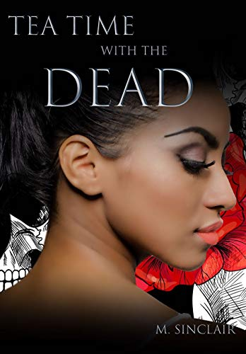 Tea Time with the Dead (The Dead and Not So Dead #2)