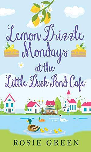 Lemon Drizzle Mondays at the Little Duck Pond Cafe (The Little Duck Pond Cafe, #9)