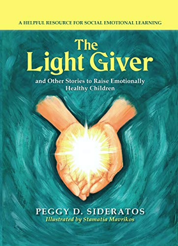 The Light Giver: and Other Stories to Raise Emotionally Healthy Children