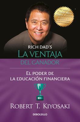 La Ventaja del Ganador: El Poder de la Educaci�n Financiera / Unfair Advantage. the Power of Financial Education