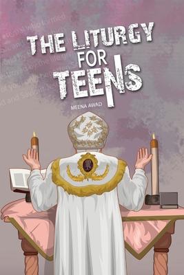 The Liturgy for Teens