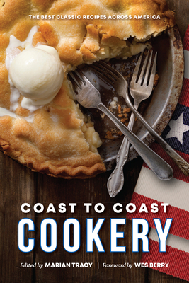 Coast to Coast Cookery: The Best Classic Recipes Across America