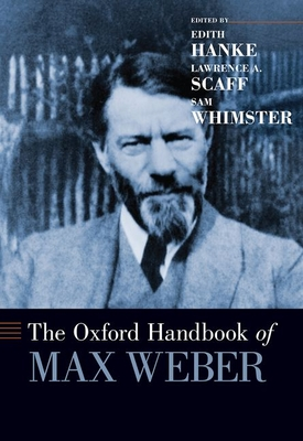 The Oxford Handbook of Max Weber