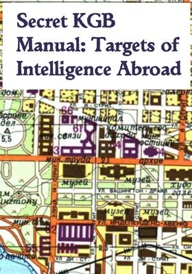 Secret KGB Manual: Targets of Intelligence Abroad