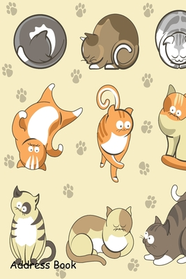 Address Book: For Contacts, Addresses, Phone, Email, Note, Emergency Contacts, Alphabetical Index With Cartoon Cats Kittens Different Poses