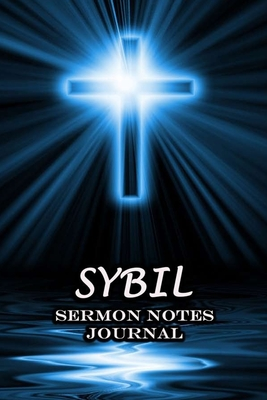 Sybil Sermon Notes Journal: The Power Of Cross Notebook Prayer For Teens Women Men Worship Activity Book Name or Surname Cover Print