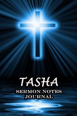 Tasha Sermon Notes Journal: The Power Of Cross Notebook Prayer For Teens Women Men Worship Activity Book Name or Surname Cover Print