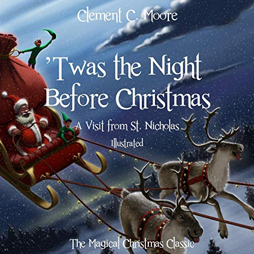 'Twas the Night Before Christmas: A Visit from St. Nicholas