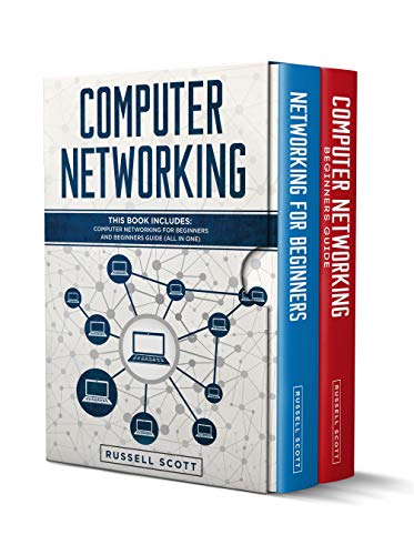 Computer Networking: This Book Includes: Computer Networking for Beginners and Beginners Guide