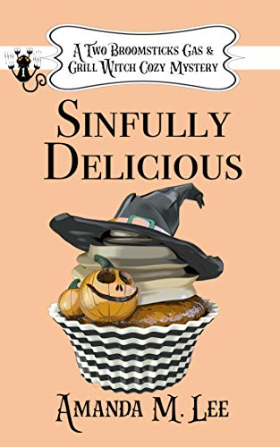 Sinfully Delicious (A Two Broomsticks Gas & Grill Witch Cozy Mystery, #1)