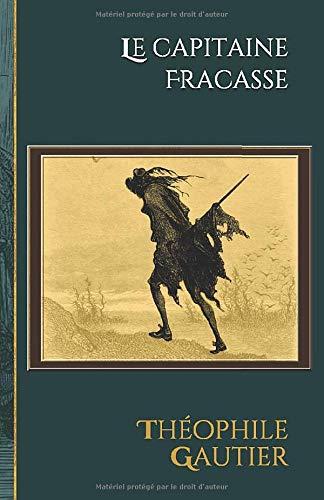 Le capitaine Fracasse: Edition illustrée par 60 dessins de Gustave Doré