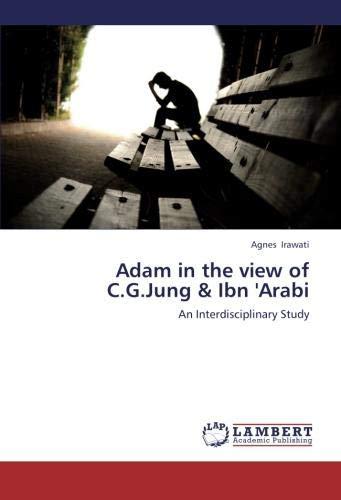 Adam in the view of C.G.Jung & Ibn 'Arabi: An Interdisciplinary Study