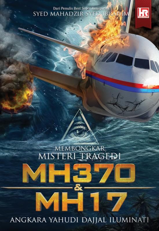 Membongkar Misteri Tragedi MH370 & MH17, Angkara Yahudi Dajjal Iluminati