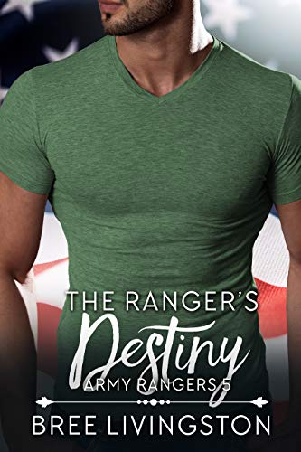 The Ranger's Destiny (Clean Army Ranger Romance #6)