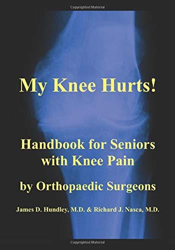 My Knee Hurts!: Handbook for Seniors with Knee Pain