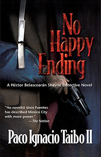 No Happy Ending (Hector Belascoaran Shayne Detective Novels)