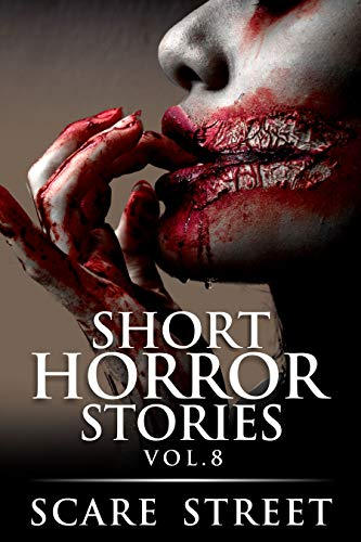 Short Horror Stories Vol. 8 (Supernatural Suspense Collection, #8)
