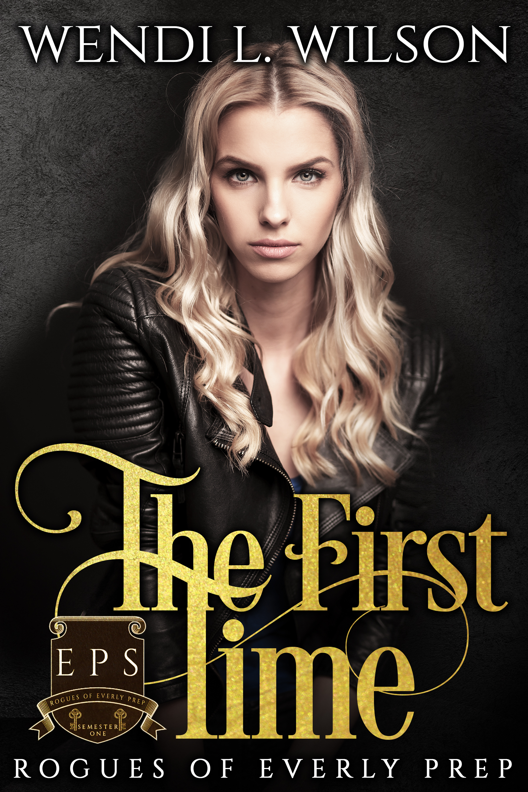 The First Time (Rogues of Everly Prep #1)