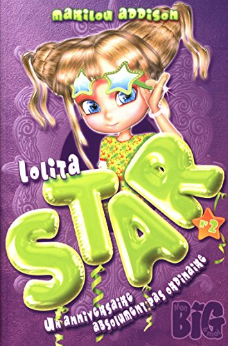 Lolita Star 02 : Un anniversaire absolument pas ordinaire