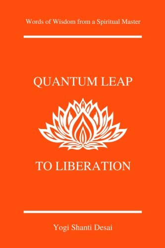 Quantum Leap to Liberation: Words of Wisdom from a Spiritual Master
