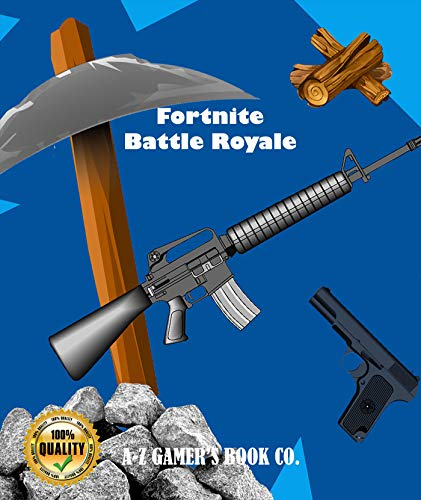 Fortnite (Battle Royale) - Expanded Gamer's Choice - Complete Walkthrough, Tips, Tricks, Cheats