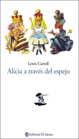 Alicia a Traves del Espejo / Through the Looking Glass