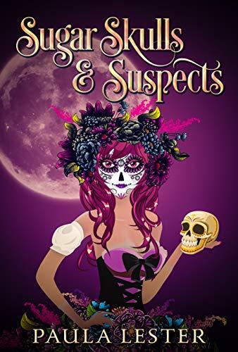 Sugar Skulls and Suspects (Sunnyside Magical Bakery #1)