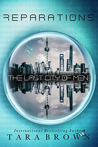 Reparations : The Last City of Men 3