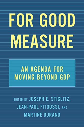 For Good Measure: An Agenda for Moving Beyond GDP