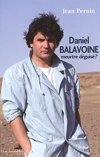 Daniel Balavoine, meurtre déguisé ?